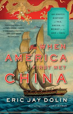 When America First Met China By Dolin, Eric Jay